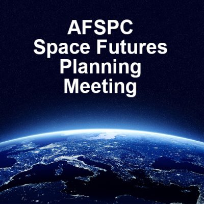 AFSPC Space Futures Planning Meeting – March 5, 2019