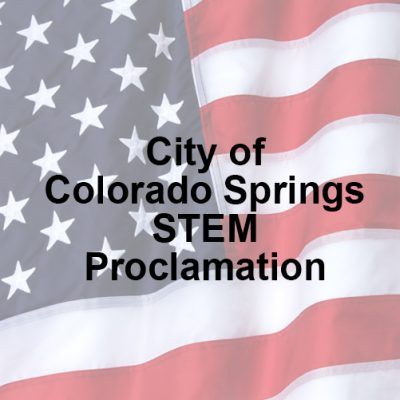 City of Colorado Springs <br>STEM Proclamation <br>8/19 (Day TBD) <br>COMING SOON!