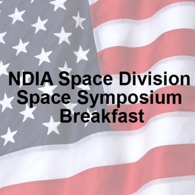 NDIA Space Division Space Symposium Breakfast – April 9, 2019