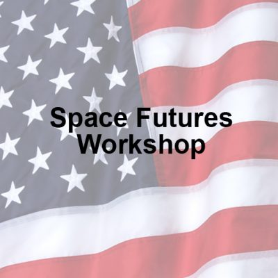 Space Futures Workshop <br>8/1/19 <br><b><span style=
