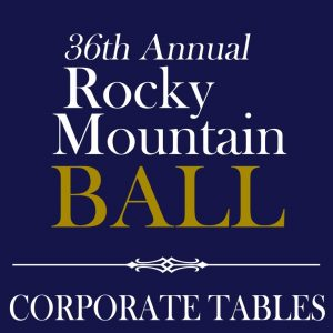 36th Annual Rocky Mountain Ball - Corporate Tables - LOGO