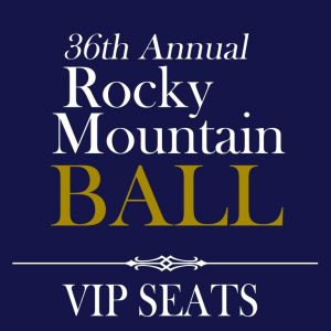36th Annual Rocky Mountain Ball - VIP Seats - LOGO