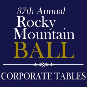 37th Annual Rocky Mountain Ball - Corporate Tables