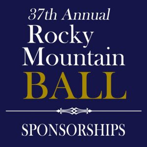 37th Annual Rocky Mountain Ball - Sponsorships
