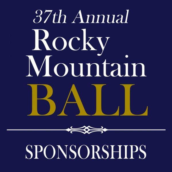 37th Annual Rocky Mountain Ball - Sponsorships