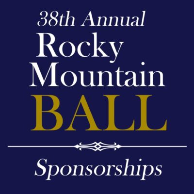 38th Annual Rocky Mountain Ball <br>SPONSORSHIPS  –  8/20/21