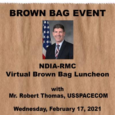 NDIA-RMC Virtual Brown Bag Luncheon<br>Mr. Robert Thomas, USSPACECOM<br>February 17, 2021
