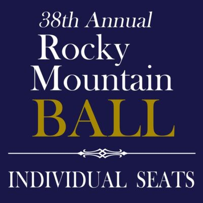 38th Annual Rocky Mountain Ball <br>INDIVIDUAL SEAT(S)  –  8/20/21