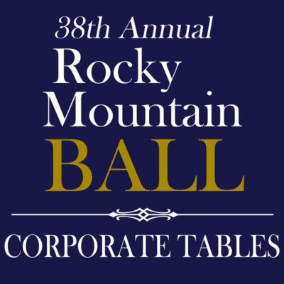 38th Annual Rocky Mountain Ball <br>CORPORATE TABLE(S) – 8/20/21